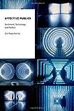Affective Publics: Sentiment, Technology, and Politics (Oxford Studies in Digital Politics)