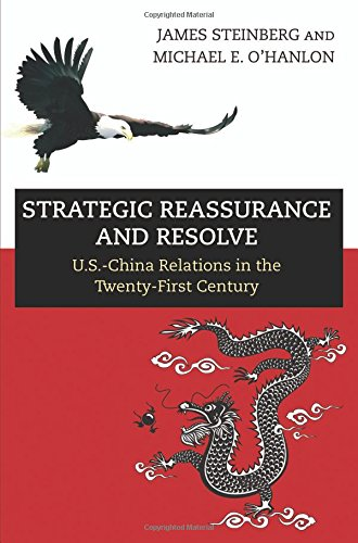 Download Strategic Reassurance and Resolve: U.S.-China Relations in the Twenty-First Century pdf