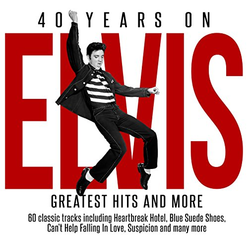 Elvis Presley – 40 Years On – Greatest Hits & More