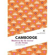 Cambodge : Maîtres de la terre et de l'eau: L'Âme des Peuples (French Edition)