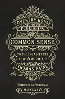 Common Sense: The Origin and Design of Government