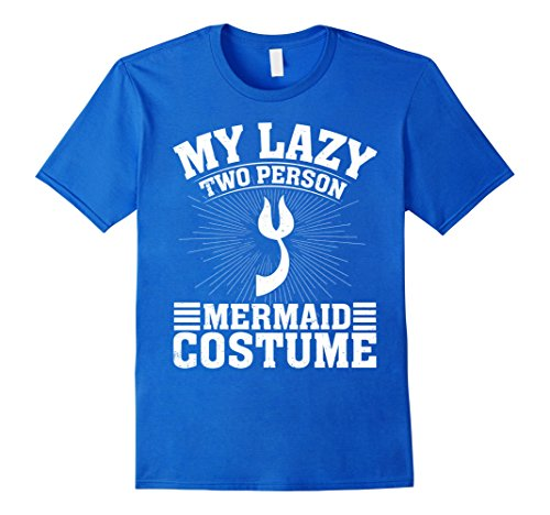 Unique 2 Person Halloween Costumes (Mens My Lazy Two Person Mermaid Costume Halloween Couple T-Shirts 2XL Royal Blue)