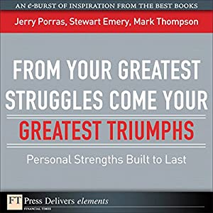 From Your Greatest Struggles Come Your Greatest Triumphs Audiobook