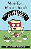 WonderToast Wonders About: The Alphabet!