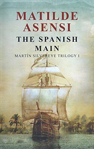 The Spanish Main: Martin Silvereye Trilogy I