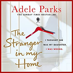 The Stranger in My Home: I thought she was my daughter. I was wrong Audiobook