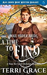 Mail Order Bride A Time To Find For Love Book 3