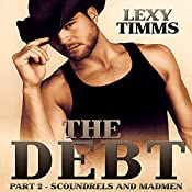 The Debt: Scoundrels and Madmen: Cowboy, Soldier Military, Civil War Romance | Lexy Timms