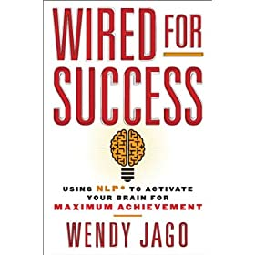 Learn more about the book, Wired for Success: Using NLP to Activate Your Brain for Maximum Achievement