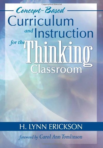 Concept-Based Curriculum and Instruction for the Thinking Classroom [Paperback] [2006] H. Lynn Erickson