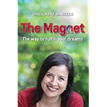 The Magnet : The Way to Fulfill Your Dreams