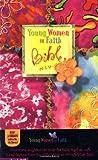 Young Women of Faith Bible, Susie Shellenberger, 031070278X