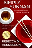 Simply Yunnan: Simple Ingredients, Simple Technique
