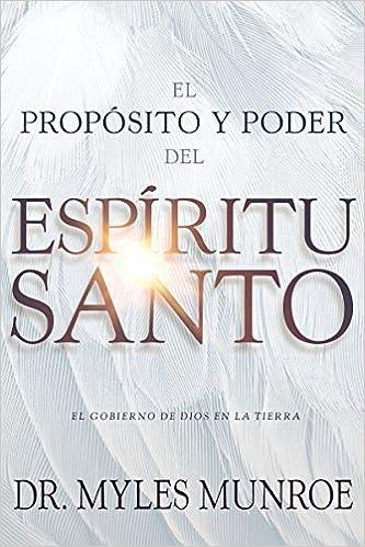 El Propósito Y El Poder del Espíritu Santo: El Gobierno de Dios En ...