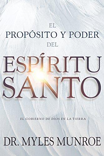 El propósito y el poder del Espíritu Santo: El gobierno de Dios en la tierra (Spanish Edition) by Whitaker House