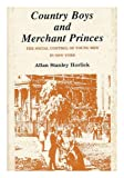 Country Boys and Merchant Princes, Allan S. Horlick, 0838713610