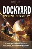 A Dockyard Apprentice's Story, Robert Smith, 1909304808