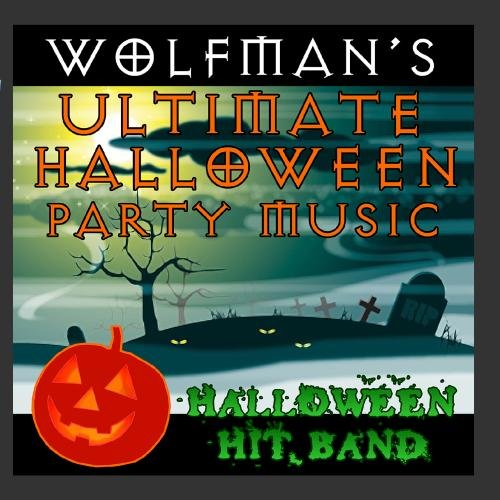 Wolfman's Ultimate Halloween Party Music ()