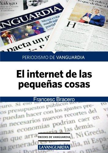 Descargar Libro El Internet De Las Pequeñas Cosas Francesc Bracero