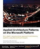 Applied Architecture Patterns on the Microsoft Platform