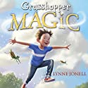 Grasshopper Magic Audiobook by Lynne Jonell Narrated by Vanessa Johansson