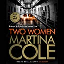 Two Women Audiobook by Martina Cole Narrated by Jacqueline King
