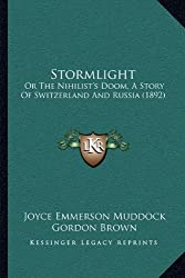 Stormlight: Or the Nihilist's Doom, a Story of Switzerland and Russia (1892)