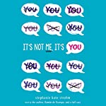 It's Not Me, It's You! | Stephanie Kate Strohm