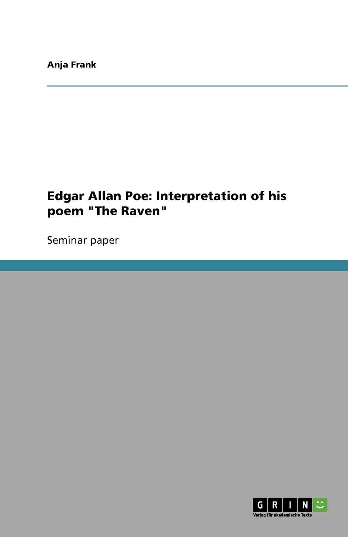 Edgar Allan Poe Interpretation Of His Poem The Raven