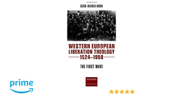 Western European Liberation Theology: The First Wave (1924-1959)