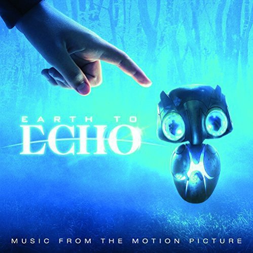 Earth To Echo: Music From The Motion Picture