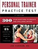 Personal Trainer Practice Test: 300 Exam Questions To Educate And Challange Anyone