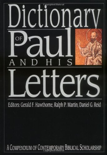Dictionary of Paul and His Letters (The IVP Bible Dictionary Series) from InterVarsity Press