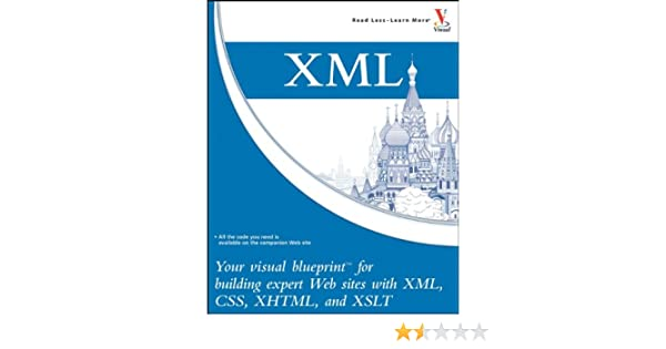 Xml your visual blueprint for building expert websites with xml xml your visual blueprint for building expert websites with xml css xhtml and xslt rob huddleston 9780471933830 amazon books malvernweather Choice Image