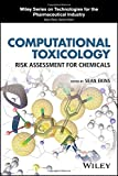 img - for Computational Toxicology: Risk Assessment for Chemicals (Wiley Series on Technologies for the Pharmaceutical Industry) book / textbook / text book