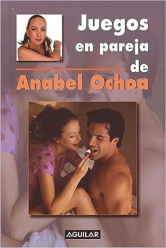 Juegos en pareja (Spanish Edition) by Ochoa, Anabel (2003)