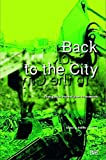 img - for Back to the City: Strategies for Informal Urban Interventions by Angela Philip (2009-04-01) book / textbook / text book