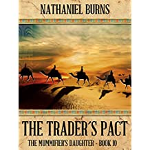 The Trader´s Pact (The Mummifier's Daughter Book 10)