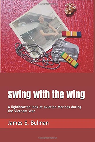 Download Swing with the Wing: A lighthearted look at aviation Marines during the Vietnam War pdf epub