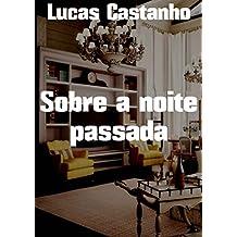 Sobre a noite passada (Portuguese Edition)