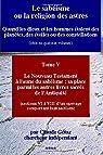 Le sabéisme ou la religion des astres: Le Nouveau Testament à l'aune du sabéisme; sa place parmi les autres livres sacrés de l'Antiquité (sections VI à VIII) par Gétaz