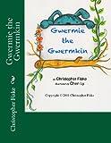 Gwermie the Gwermkin, Christopher Fiske, 146624691X