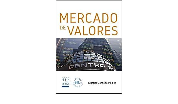 Amazon.com: Mercado de valores (Spanish Edition) eBook: Marcial Córdoba Padilla, Ecoe Ediciones: Kindle Store