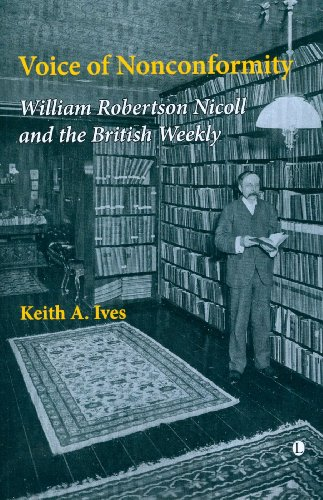 Voice of Nonconformity: William Robertson Nicoll and the British Weekly