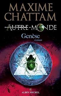 Autre-monde 07 : Genèse, Chattam, Maxime