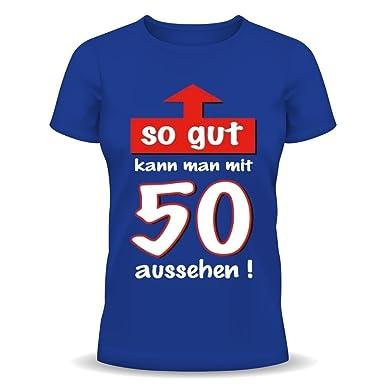 Spruche Fun T Shirt Zum 50 Geburtstag So Gut Kann Man Mit 50