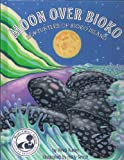 img - for Moon Over Bioko; Sea Turtles of Bioko Island (Mom's Choice Award Recipient) book / textbook / text book