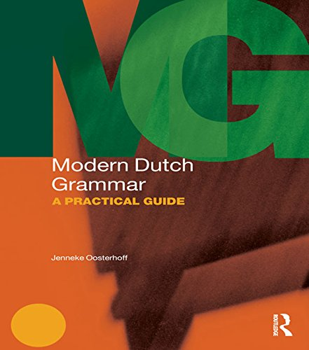 Modern Dutch Grammar: A Practical Guide (Modern Grammars) Pdf