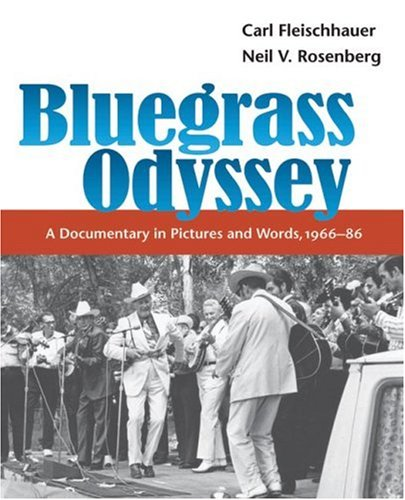 Bluegrass Odyssey: A Documentary In Pictures And Words, 1966-86 (Music In American Life)