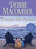 Promise Me Forever (Debbie Macomber Classics)